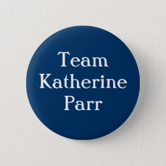 Team-KatherineParr Runder Button 5,7 Cm