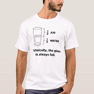 Technisch ist das Glas immer volle T - Shirts