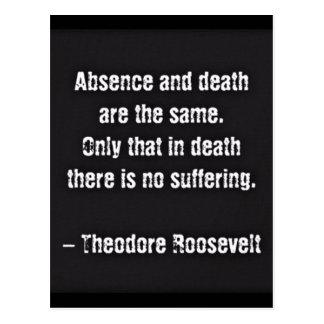 Teddy Roosevelt-Zitat - Abwesenheit und Tod Postkarte