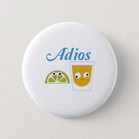 tequila_Adios Runder Button 5,7 Cm