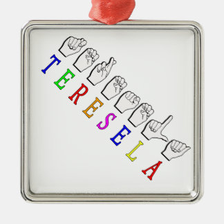 TERESELA FINGERSPELLED ASL NAMENSzeichen Silbernes Ornament