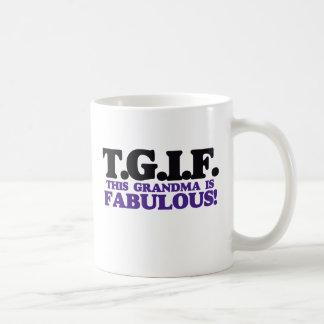 TGIF diese Großmutter ist fabelhaft Kaffeetasse