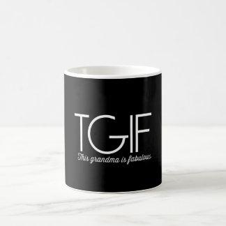 TGIF. Diese Großmutter ist fabelhaft! Kaffeetasse