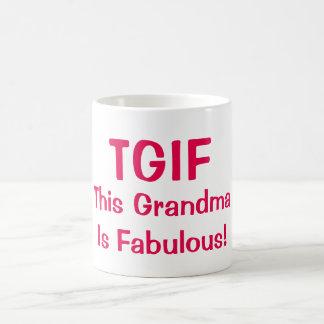 """TGIF diese Großmutter ist fabelhafte"" lustige Kaffeetasse"