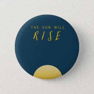 The Sun steigt Runder Button 5,1 Cm