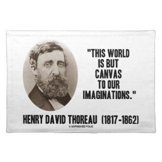 Thoreau Welt aber Leinwand zu unseren Fantasien Tischset