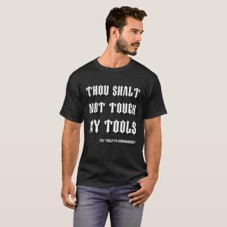 Thou Shalt nicht Touch mein Werkzeug-altes T-Shirt