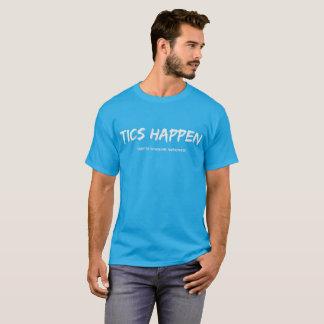 Tics geschehen T-Shirt