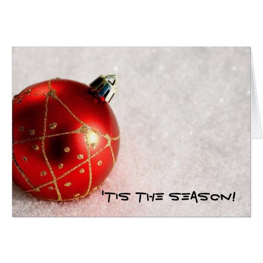 'Tis die Jahreszeit! Feiertags-Gruß-Karten Karte