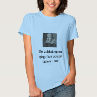 'Tis un T-shirt de chose de Shakespeare
