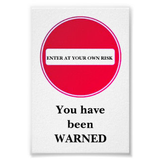 tragen Sie auf eigene Gefahr Zeichen ein Poster