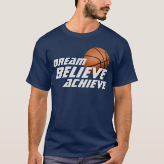 Traum glauben erzielen Basketball-T - Shirt