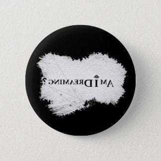 Träume ich? Knopf 2,25 Zoll-Schwarzes Runder Button 5,7 Cm