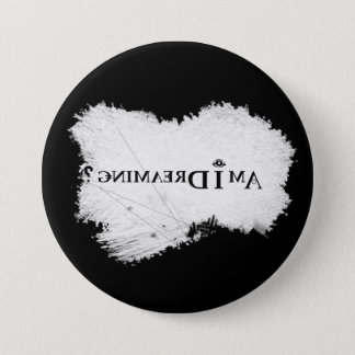 Träume ich? Knöpfen Sie Schwarzes 3-Inch Runder Button 7,6 Cm