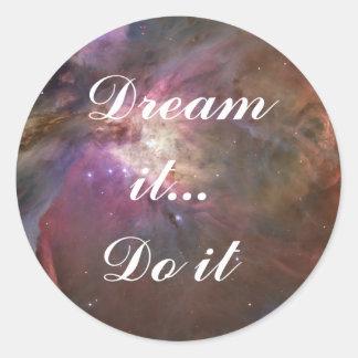 Träumen Sie es, tun Sie es Runder Aufkleber