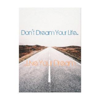 Träumen Sie Ihr Leben… leben Ihr Traum Galerie Gefaltete Leinwand