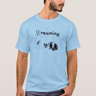 Träumen von Ihnen inspirierend T-Shirt