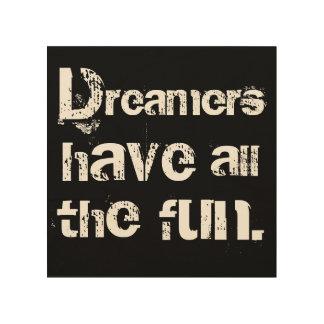 Träumer haben Spaß Holzleinwände