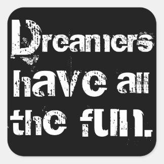 Träumer haben Spaß Quadratischer Aufkleber
