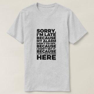 Traurig bin ich spät T-Shirt