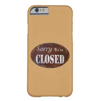 Traurig sind wir geschlossen barely there iPhone 6 hülle