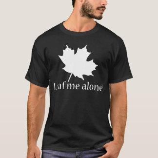 Treibe ich allein Blätter T-Shirt