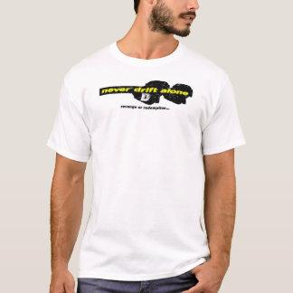 Treiben Sie nie allein T-Shirt