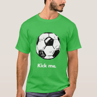 Treten Sie mich der T - Shirt der