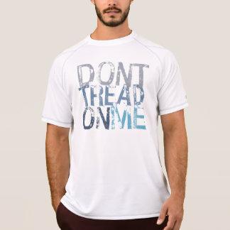 Treten Sie nicht auf mir T - Shirt