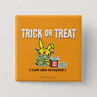 Trick oder Leckerei (Bargeld auch angenommen) Quadratischer Button 5,1 Cm