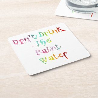 Don't Drink The Paint Water