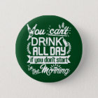 Trinkendes Bier den ganzen Tag St Patrick Runder Button 5,1 Cm
