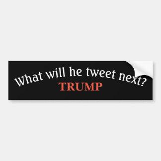 Trumpf-Autoaufkleber - was er als Nächstes tweetet Autoaufkleber