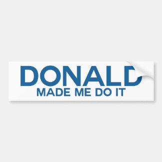 Trumpf, Donald ließ mich es tun Autoaufkleber