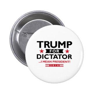 Trumpf für Diktator Runder Button 5,7 Cm