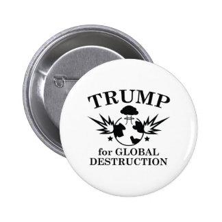 Trumpf für globale Zerstörung Runder Button 5,7 Cm