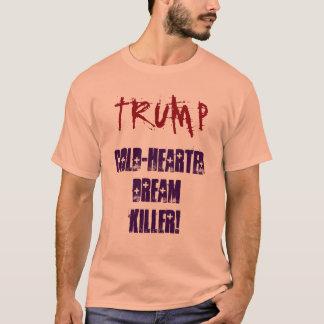 TRUMPF Kalter-Harted Traummörder! Shirt