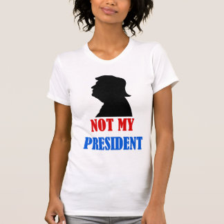 Trumpf nicht mein Präsidenten-T - Shirt