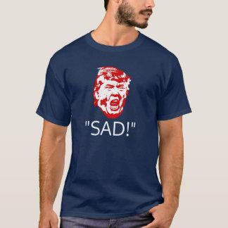 "Trumpf tweetet T - Shirt: ""TRAURIG! "" T-Shirt"