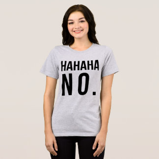 Tumblr T - Shirt kein Hahaha