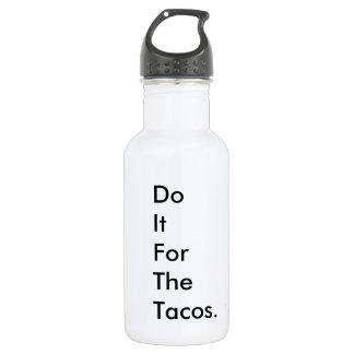 """""""Tun Sie es für den Tacos"""" ausarbeiten Reiseschale Trinkflasche"""