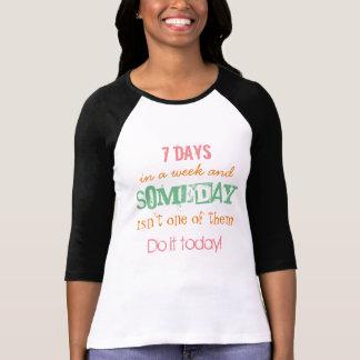Tun Sie es heute! T-Shirt