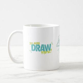 Tun Sie mehr, zeichnen Sie mehr Kaffeetasse