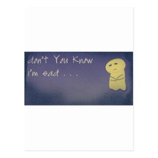 Tun Sie nicht - Sie-Wissen-dass-ICH-SEIN-Traurig Postkarte