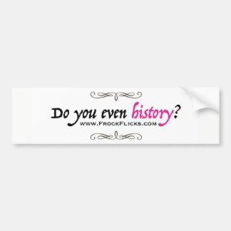 Tun Sie sogar Geschichte? - Autoaufkleber