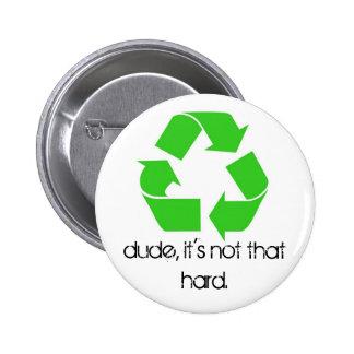 Typ, ist es nicht dieser harte Knopf Runder Button 5,1 Cm