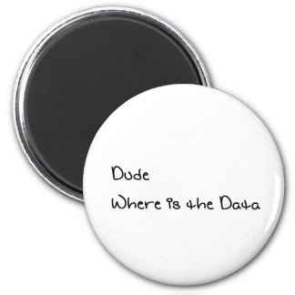 Typ, wo die Daten sind Runder Magnet 5,1 Cm