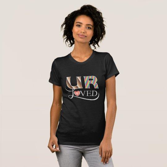 U R geliebt auf dunklem Hintergrund T-Shirt