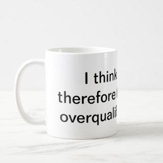 Überqualifiziert Kaffeetasse