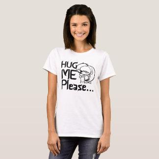 Umarmen Sie mich bitte T-Shirt